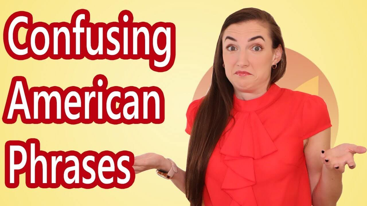 Confusing American Expressions